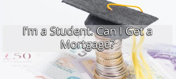 I'm a Student. Can I Get a Mortgage?