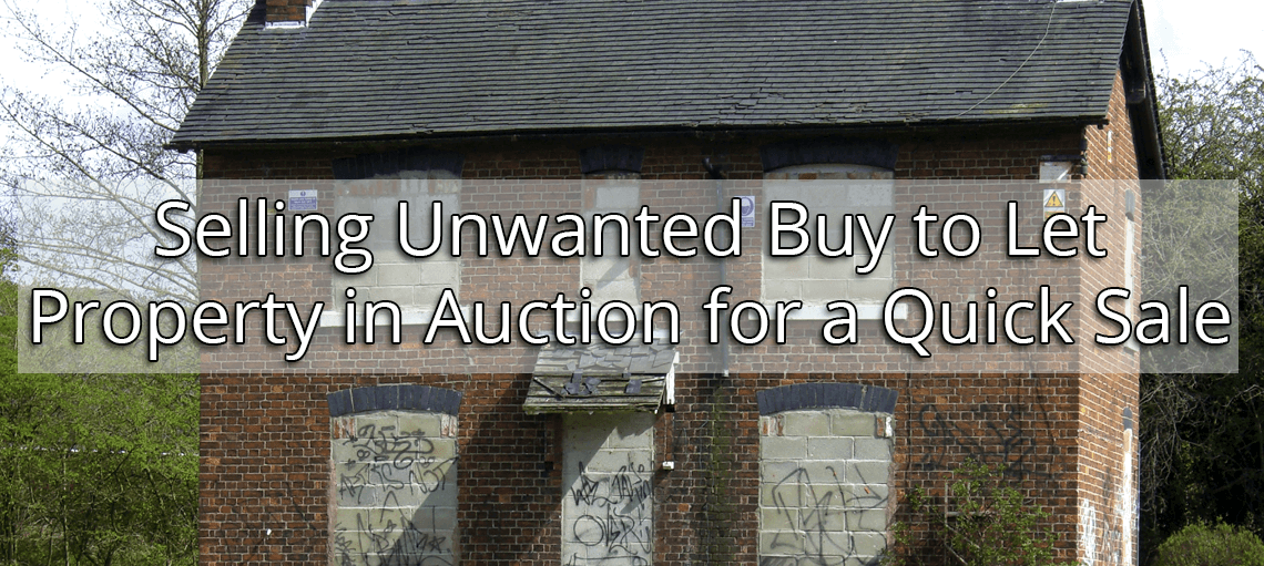 Selling Unwanted Buy to Let Property in Auction for a Quick Sale?