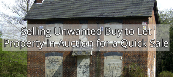Selling Unwanted Buy to Let Property in Auction for a Quick Sale